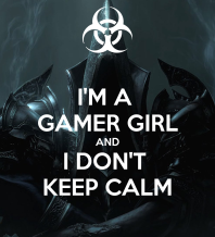 i-m-a-gamer-girl-and-i-don-t-keep-calm