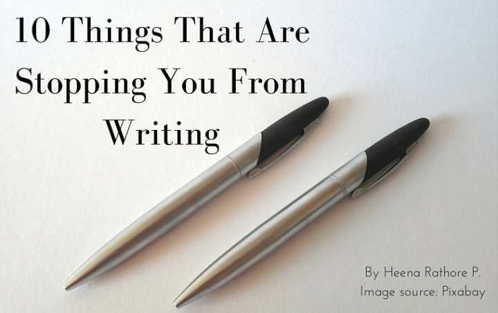 10 Things That Are Stopping You From Writing