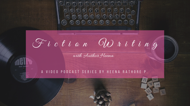 Fiction Writing with Author Heena