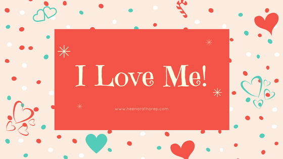 I Love Me –#ILoveMe