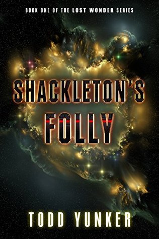 Book Review: Shackleton's Folly (The Lost Wonder #1)
